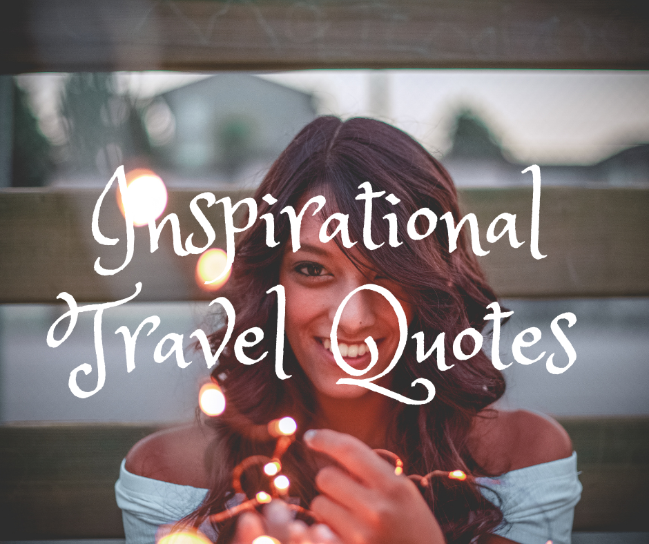 Inspiration Travel Quotes to inspire women to travel and hike